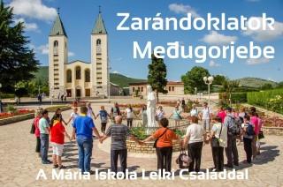 Zarándoklatok Medjugoréba a Mária Iskola Lelki Családdal